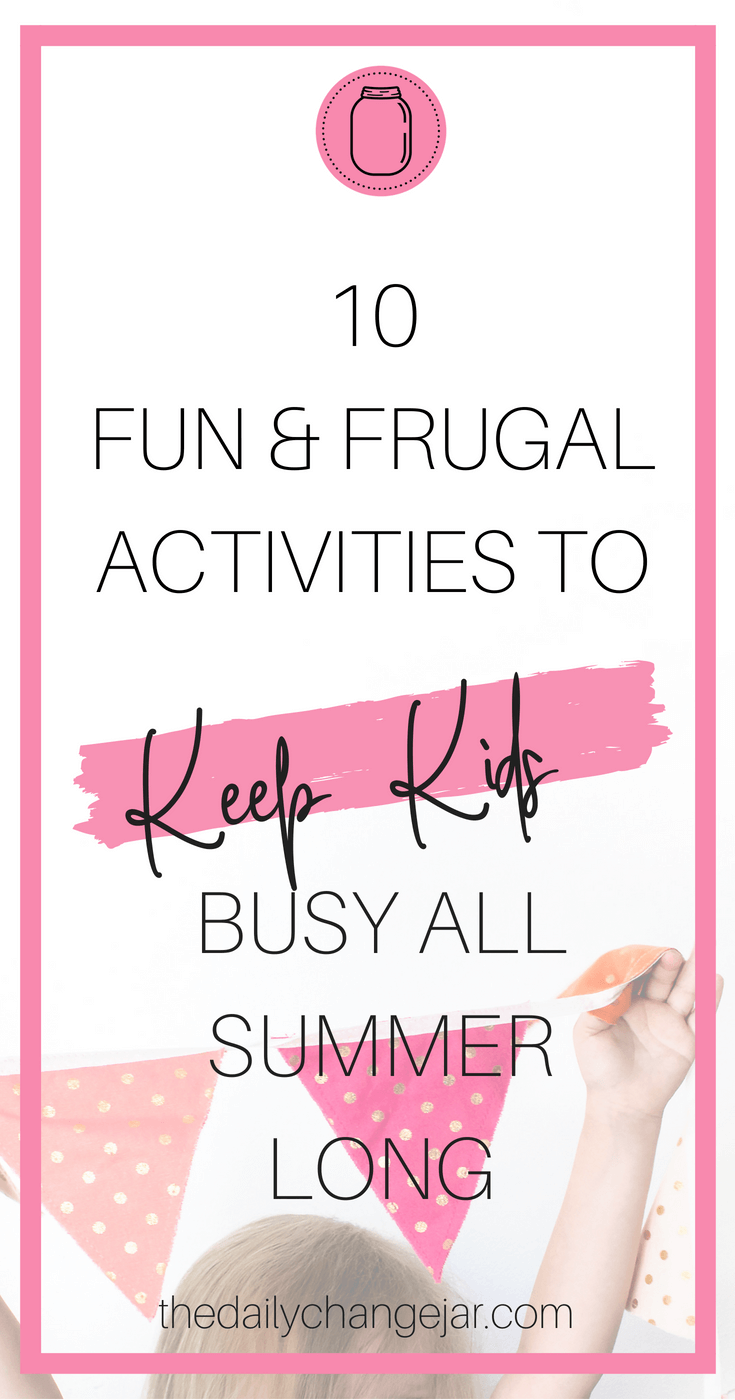 Are you looking for kids activities for summer? Finding fun summer activities for kids doesn't have to be overwhelming. From preschool and educational summer activities for kids, here are 10 fun and frugal ways to keep the kids busy this summer. #kidssummeractivities #summerkidsactivities #kidsactivitiesforsummer #activitiesforkidssummer #funsummeractivities #summeractivitiesforkids #summerfunactivities #funsummeractivitiesforkids #educationalsummeractivitiesforkids #kidactivitiesforthesummer #kidssummerfun #summeractivities #activitiessummer #preschoolsummeractivities #kidssummer #preschoolactivitiessummer #summeractivitiesforchildren #kindergartensummeractivities #summerpreschoolactivities #toddlersummeractivities #kidssummeractivitiesoutdoor #kidsactivities #summerschoolactivities #diysummeractivitiesforkids #summeractivitiesforpreschoolers #toddleractivitiessummer