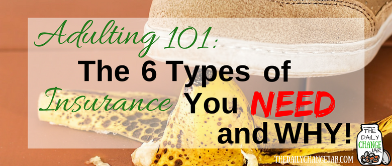 Adulting 101: The 6 Types of Insurance You Need & Why!