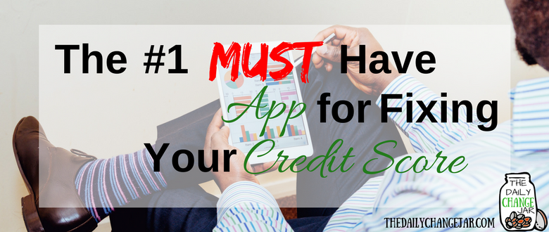 The #1 Must Have App for Fixing Your Credit Score