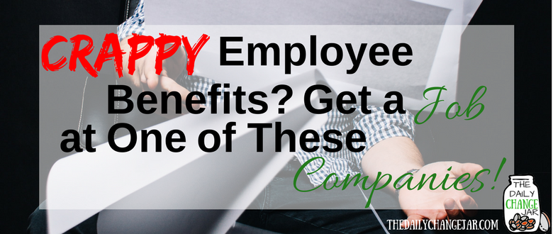 Crappy Employee Benefits? Get a Job at One of These Companies!