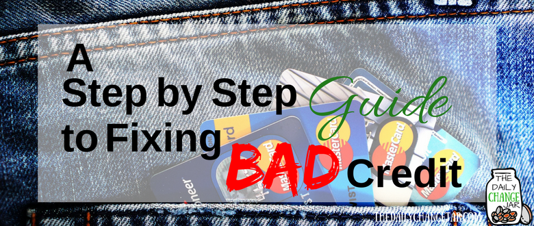 A Step-by-Step Guide to Fixing Bad Credit