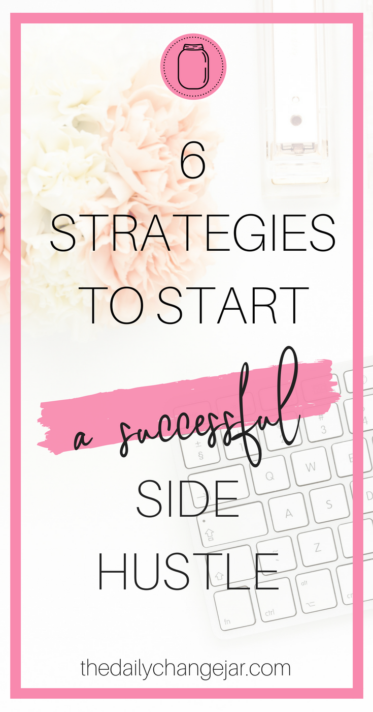 Have you ever thought about starting a side hustle? Here are 6 strategies to help you get started successfully! Click the image to figure out how to start a side hustle that's right for you. #sidehustle #sidehustletips #makeextraincome