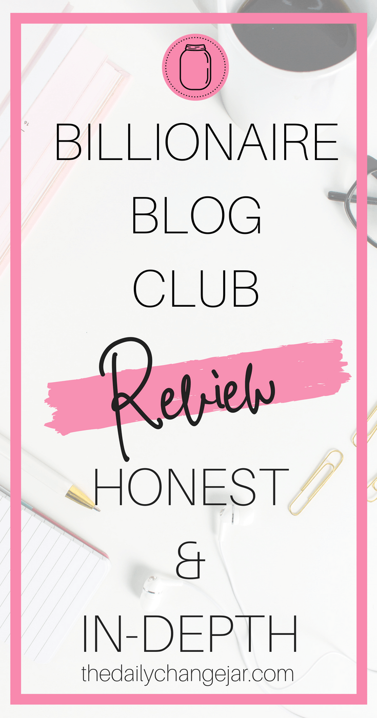 Billionaire Blog Club Review Honest In Depth The Daily Change Jar
