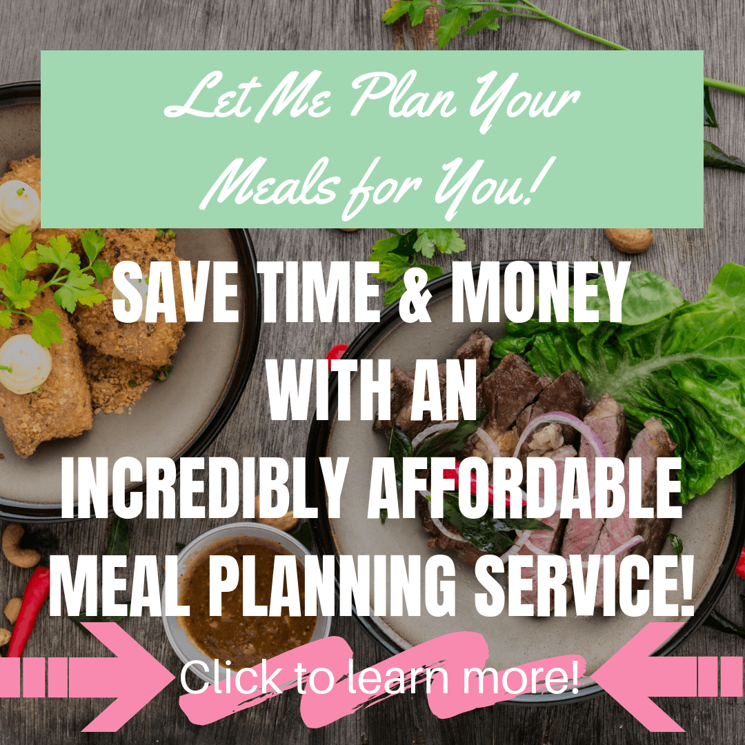 Let me plan your meals for you! Save time and money with an incredibly affordable meal planning service.