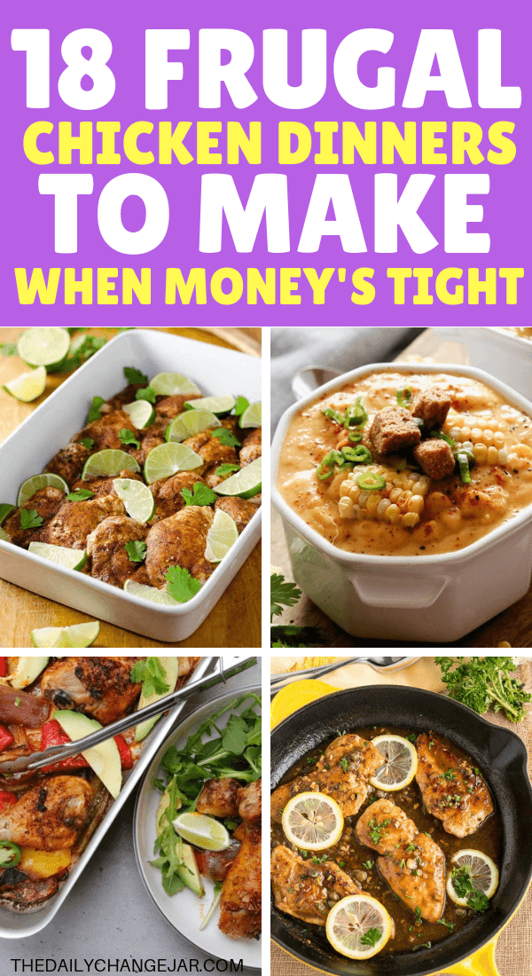 18 frugal dinners to make when money's tight. Food makes up a lot of our budgets. But what do you do when money is really tight? Here are 18 frugal chicken dinners to make when you're broke. #frugalmeals #frugalmealshealthy #frugalmealsforlargefamilies #frugalmealsfortwo #frugalmealsfromscratch #frugalmealsforfour #frugalmealsgroceriesbudget #easyfrugalmeals #frugalmealswithchicken #crockpotfrugalmeals #instantpotfrugalmeals