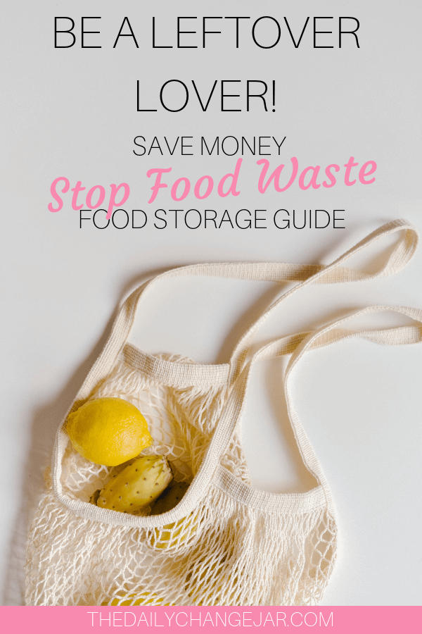 Be a leftover lover, save money, stop food waste food storage guide. Don't waste your hard earned money on food, prevent food spoilage with this handy chart! #preventfoodspoilage #savemoneyongroceries #frugalmeals #mealplanning #properfoodstorage #preventingspoilage #howtostorefruitsandvegetables