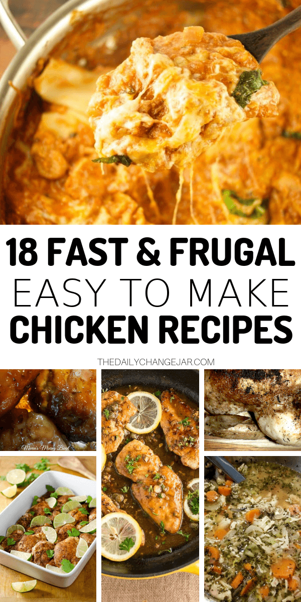 18 fast and frugal easy to make chicken recipes. Food makes up a lot of our budgets. But what do you do when money is really tight? Here are 18 frugal chicken dinners to make when you're broke. #frugalmeals #frugalmealshealthy #frugalmealsforlargefamilies #frugalmealsfortwo #frugalmealsfromscratch #frugalmealsforfour #frugalmealsgroceriesbudget #easyfrugalmeals #frugalmealswithchicken #crockpotfrugalmeals #instantpotfrugalmeals