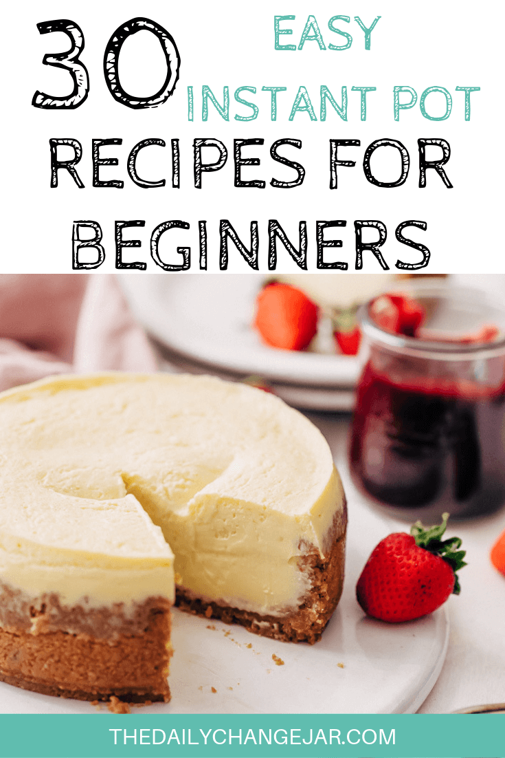 Pressure cooking is such a time-saving cooking method, many households have jumped on the Instapot bandwagon. Are considering (or have already bought) a pressure cooker? Click here to see all 30 Instant Pot recipes for beginners to get you started cooking like a pro. #instantpotrecipesforbeginners #instantpot #instantpotrecipes #pressurecooker #pressurecookerrecipes #instantpotchicken #instantpotchickenrecipes #instapotrecipes #bestinstantpotrecipes #cheesecake
