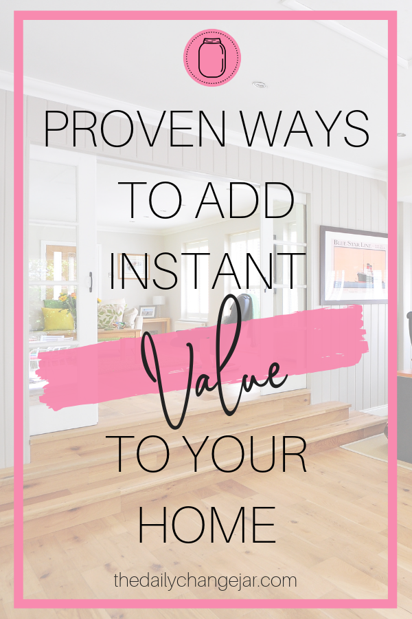 Proven ways to add instant value to your home. | Home improvement | Home decor | Diy home decor | Home improvemnet tips | Home decor inspiration | Home decor on a budget | House value #homeimprovement #homedecoronabudget #homedecor #diyhomedecor